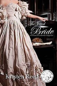 The Jilted Bride: A Footnote to Cinderella's Happiness by Reed, Kristen -Paperba