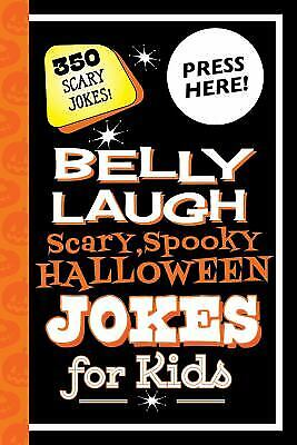 Belly Laugh Scary, Spooky Halloween Jokes for Kids : 350 Scary Jokes!  (ExLib) - Halloween Scary Jokes