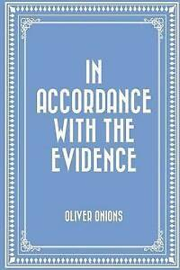 In Accordance with the Evidence by Onions, Oliver -Paperback