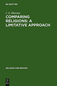 Comparing Religions: A Limitative Approach (Dialogues on Work and Innovation,)