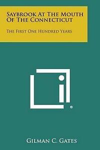 Saybrook-at-the-Mouth-of-the-Connecticut-The-First-One-Hundred-Years-Paperback