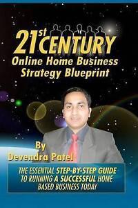 21st Century Online Home Business Strategy Blueprint Essenti by Patel MR Devendr
