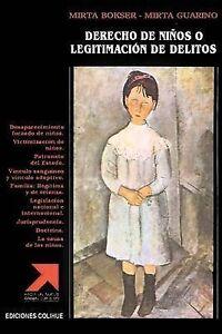 Derecho de Ninos O Legitimacion de Delitos (Spanish Edition) by Mirta F. Bokser