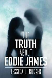The Truth about Eddie James by Rucker, Jessica L. -Paperback