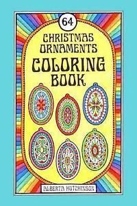 NEW 64 Christmas Ornaments Coloring Book by Alberta Hutchinson
