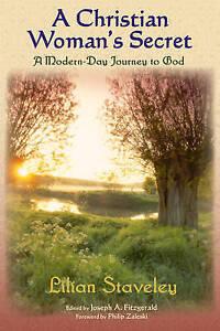 Christian Woman's Secret: A Modern-Day Journey to God (Spiritual Classics),Lilia
