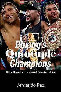 NEW Boxing's Quintuple Champions: De La Hoya, Mayweather, and Pacquiao Edition