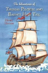 The-Adventures-of-Thomas-Pilgrim-and-Barney-High-Tail-by-Henry-Hixson