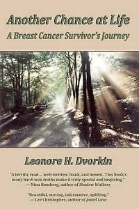 Another Chance at Life: a Breast Cancer Survivor's Journey by Leonore H. Dvorkin