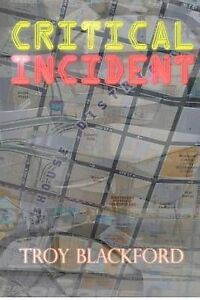 Critical Incident Blackford, Troy -Paperback