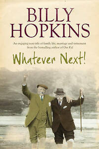 Hopkins, Billy, Whatever Next! (The Hopkins Family Saga, Book 7): An engaging ta