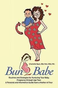 Bun 2 Babe Routines Strategies for Nurturing Your Baby Preg by Ryan Bsc Hon Bed