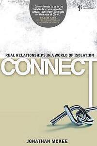 Connect: Real Relationships in a World of Isolation by McKee, Jonathan