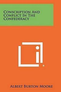Conscription and Conflict in the Confederacy -Paperback