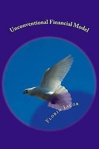 Unconventional Financial Model by Iacob, Florin -Paperback