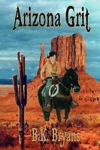 NEW Arizona Grit by B.K. Bryans