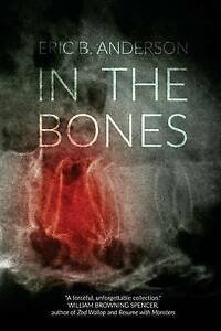 In the Bones by Anderson, Eric B. -Paperback