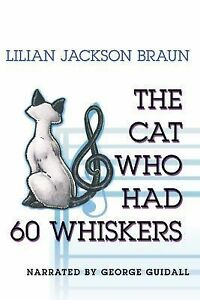 The Cat Who Had 60 Whiskers by Lilian Jackson Braun (2007, Hardcover)