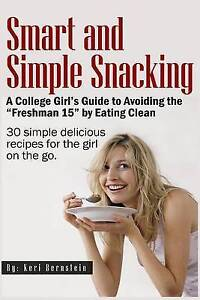 Smart and Simple Snacking by Bernstein, Keri -Paperback