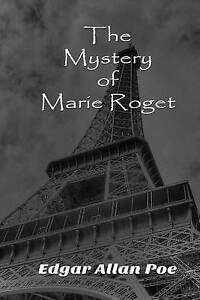 The Mystery of Marie Roget by Poe, Edgar Allan 9781514361542 -Paperback