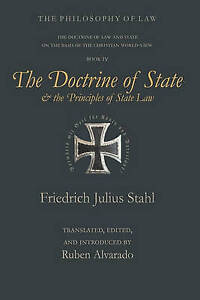 The Doctrine of State and the Principles of State Law by Friedrich Julius Stahl