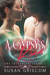 A Gypsy's Kiss by Griscom, Susan -Paperback
