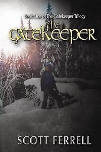 NEW The Gatekeeper (The Gatekeeper Trilogy) (Volume 1) by Scott Ferrell