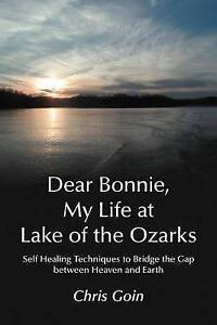 Dear Bonnie, My Life at Lake of the Ozarks: Self-Healing Techniques to Bridge th