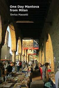 One Day in Mantova by Massetti, Enrico -Paperback