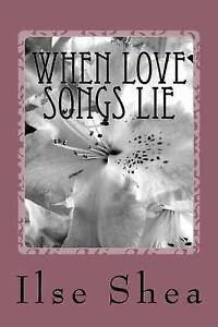 When-Love-Songs-Lie-by-Shea-Ilse-Paperback