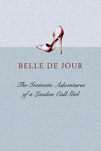 Belle De Jour: The Intimate Adventures of a London Call Girl by Orion Publishing