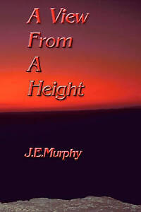 NEW A View from a Height by J E Murphy