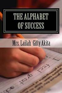 The Alphabets of Success by Akita, Mrs Lailah Gifty -Paperback