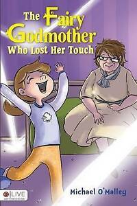The Fairy Godmother Who Lost Her Touch By O'Malley, Michael -Paperback