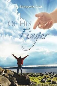 Of His Finger: Prayer Volume 1 by Ume, Benjamin -Paperback