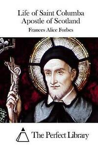Life of Saint Columba Apostle of Scotland by Forbes, Frances Alice -Paperback