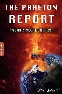 NEW The Phaeton report: (Noah's secret diary) by Albert Salvadó
