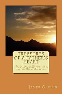 Treasures Father's Heart Chronicle Meditations Fath by Griffin MR James a