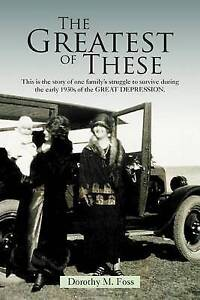The Greatest of These: One Family Struggle during the 1930's Great Depression