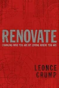Renovate: Changing Who You Are by Loving Where You Are by Crump, Leonce