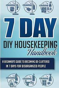 7 Day DIY Housekeeping Handbook - Beginner's Guide Becoming  by Guides 7 Day