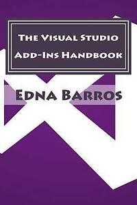 The Visual Studio Add-Ins Handbook by Barros, Edna -Paperback