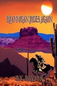 NEW Brannigan Rides Again by B.K. Bryans