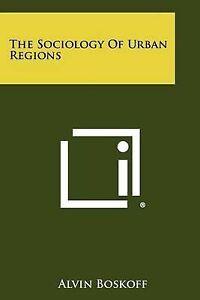 The Sociology of Urban Regions -Paperback