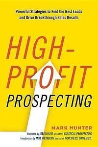 High-Profit Prospecting Powerful Strategies Find Best Lea by Hunter Mark