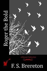 Roger the Bold by Brereton, F. S. -Paperback