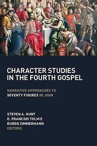 Character Studies in Fourth Gospel Narrative Approaches S by Hunt Steven A