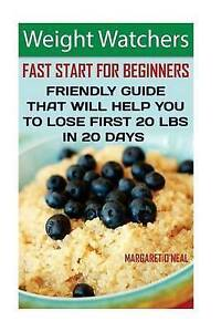 Weight Watchers Fast Start for Beginners Friendly Guide That Wi by O'Neal Margar