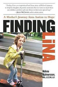 Finding Lina: A Mother's Journey from Autism to Hope by Hjalmarsson, Helena