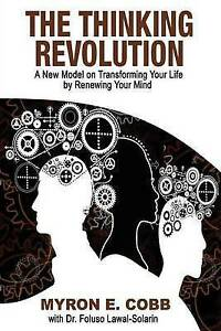 USED (LN) The Thinking Revolution: A New Model on Transforming Your Life by Rene